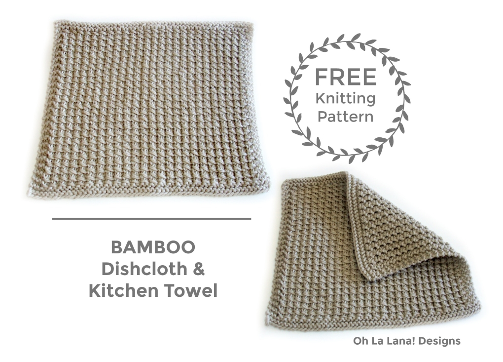 Bamboo Dishcloth And Kitchen Towel Free Pattern Oh La Lana Designs